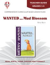 Wanted...Mud Blossom Novel Unit Teacher Guide