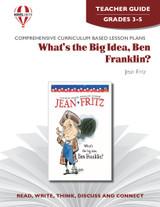 What's The Big Idea, Ben Franklin?  Novel Unit Teacher Guide