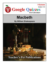 Macbeth Google Forms Quizzes
