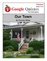 Our Town Google Forms Quizzes