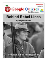 Behind Rebel Lines Google Forms Quizzes
