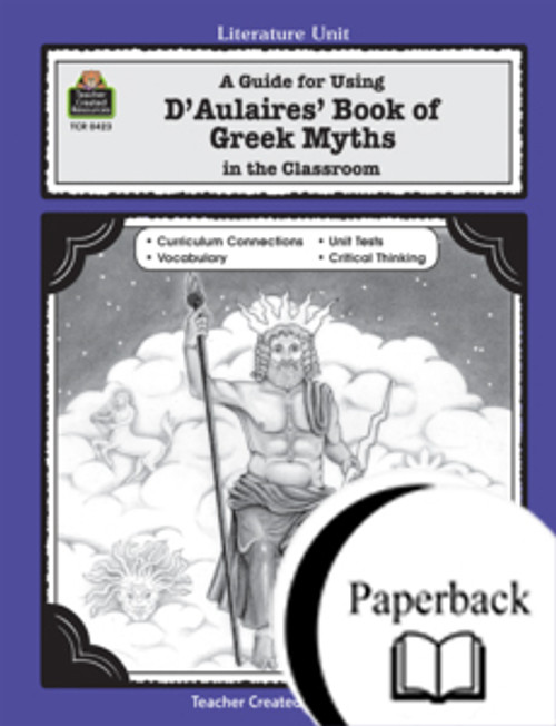 A Guide for Using D 'Aulaires' Book of Greek Myths in the Classroom