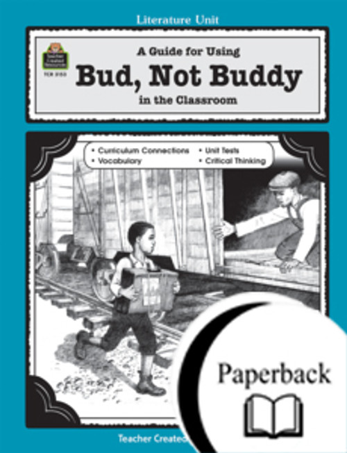 A Guide for Using Bud, Not Buddy in the Classroom