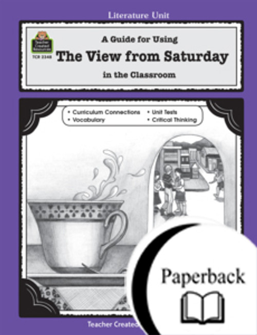 A Guide for Using The View from Saturday in the Classroom