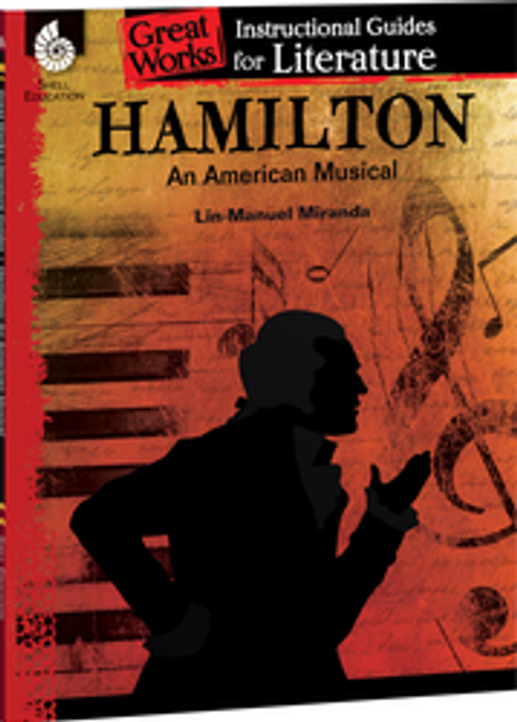 Hamilton An American Musical: Great Works Instructional Guide for Literature