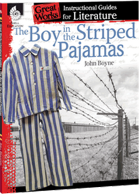 The Boy in the Striped Pajamas: Great Works Instructional Guide for Literature