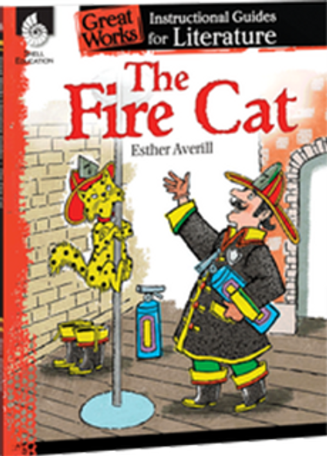 The Fire Cat: Great Works Instructional Guide for Literature