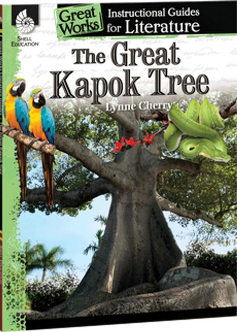 The Great Kapok Tree: Great Works Instructional Guide for Literature