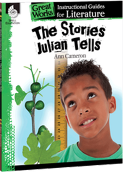 The Stories Julian Tells: Great Works Instructional Guide for Literature