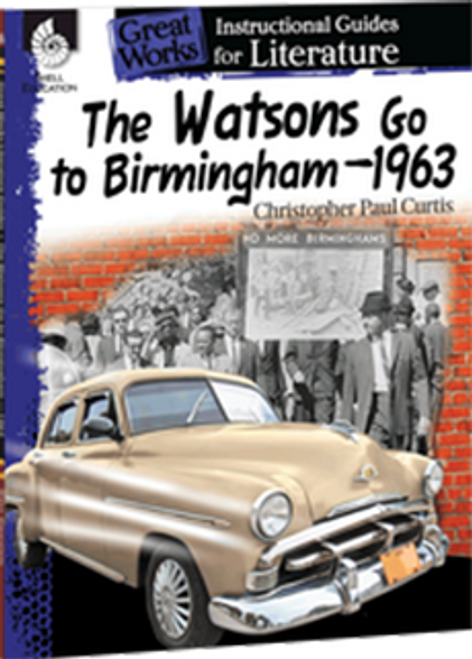 The Watsons Go To Birmingham--1963: Great Works Instructional Guide for Literature