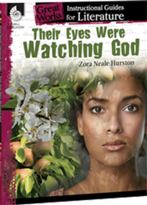Their Eyes Were Watching God: Great Works Instructional Guide for Literature