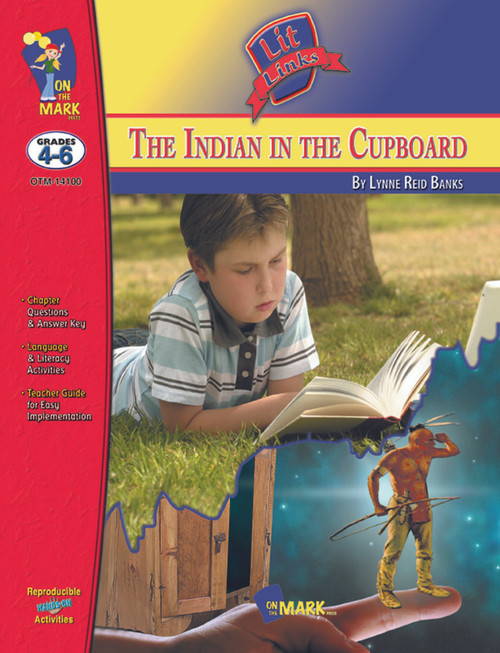 The Indian in the Cupboard: Lit Link Literature Guide For Teachers