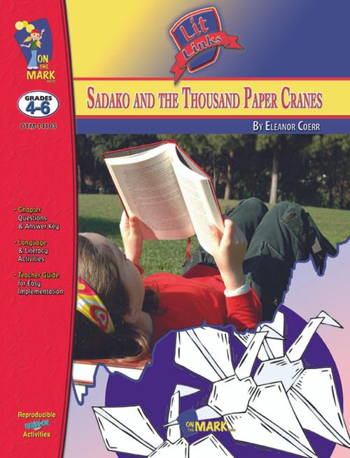 Sadako And The Thousand Paper Cranes: Lit Link Literature Guide For Teachers