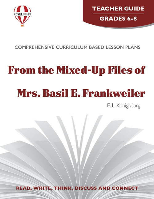 From The Mixed-Up Files Of Mrs. Basil E. Frankweiler Novel Unit Teacher Guide
