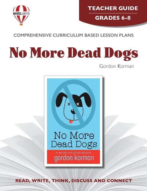 No More Dead Dogs Novel Unit Teacher Guide