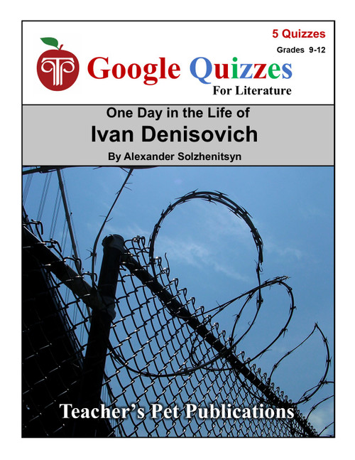 One Day in the Life of Ivan Denisovich Google Forms Quizzes