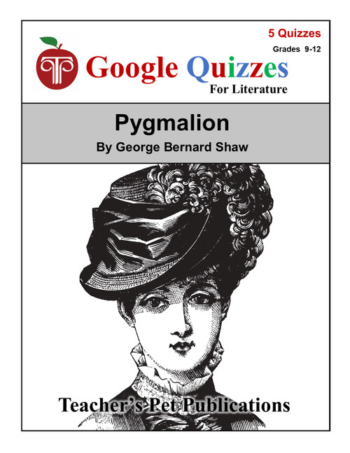 Pygmalion Google Forms Quizzes