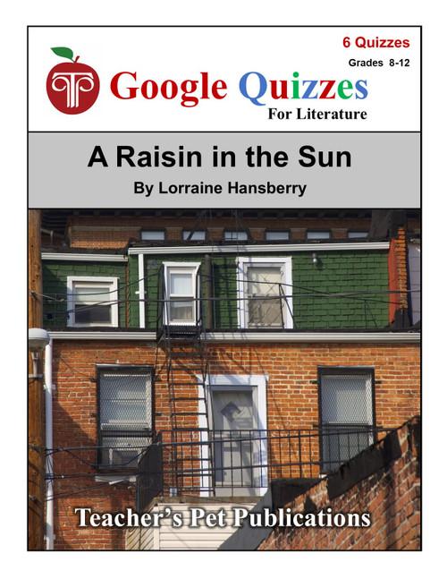 A Raisin in the Sun Google Forms Quizzes