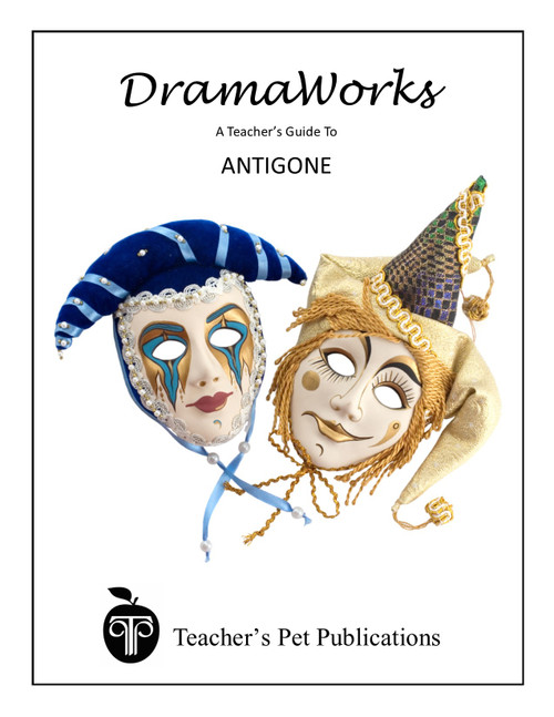 Antigone DramaWorks Teacher Guide