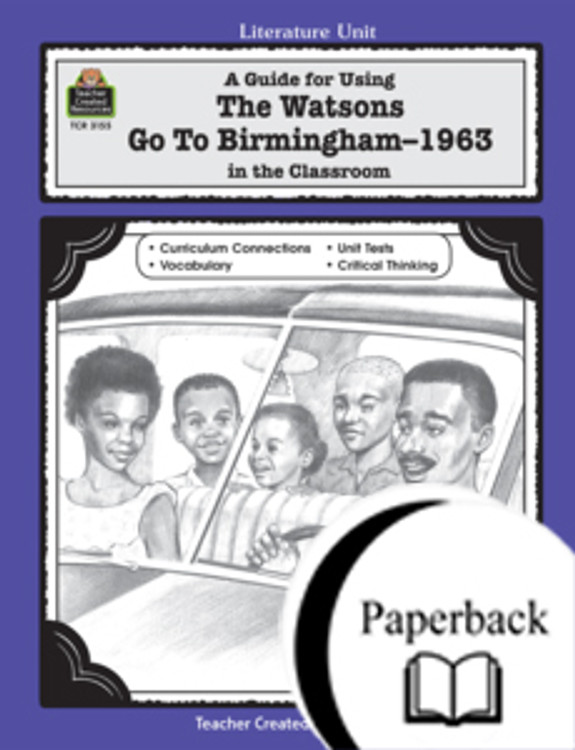A Guide for Using The Watsons Go to Birmingham - 1963 in the Classroom