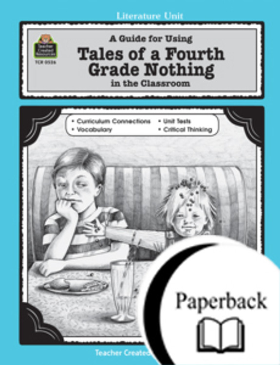 A Guide for Using Tales of a Fourth Grade Nothing in the Classroom