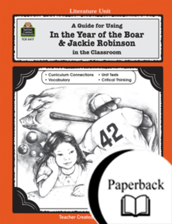 A Guide for Using In the Year of the Boar & Jackie Robinson in the Classroom
