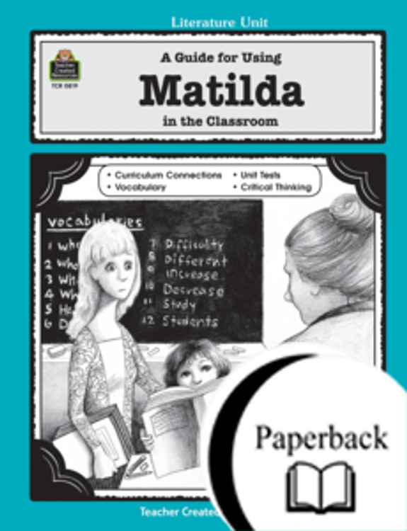 A Guide for Using Matilda in the Classroom
