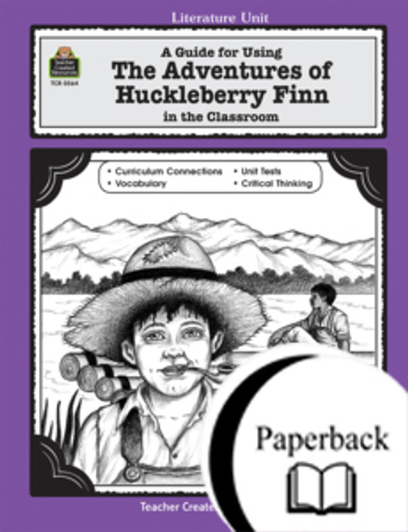 A Guide for Using The Adventures of Huckleberry Finn in the Classroom