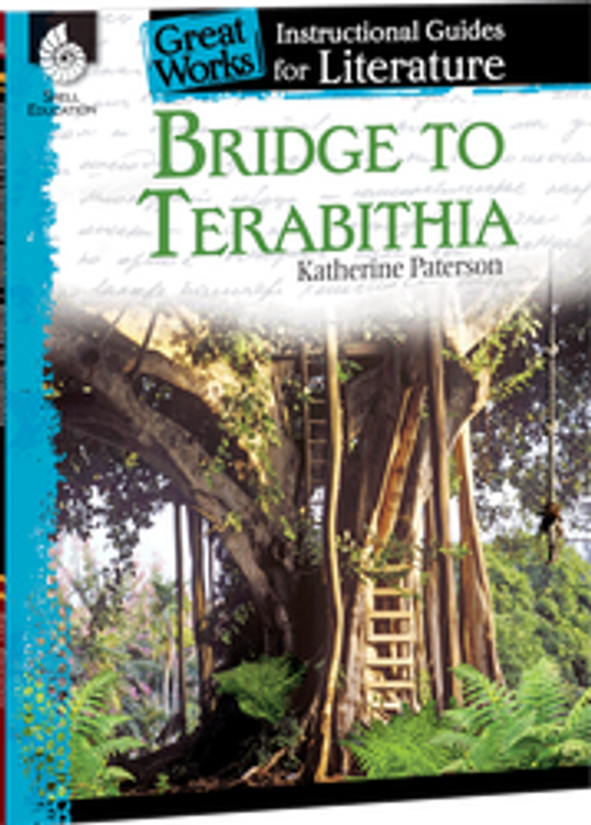 Bridge to Terabithia: Great Works Instructional Guide for Literature