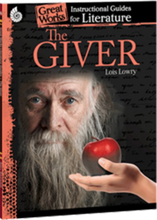 The Giver: Great Works Instructional Guide for Literature