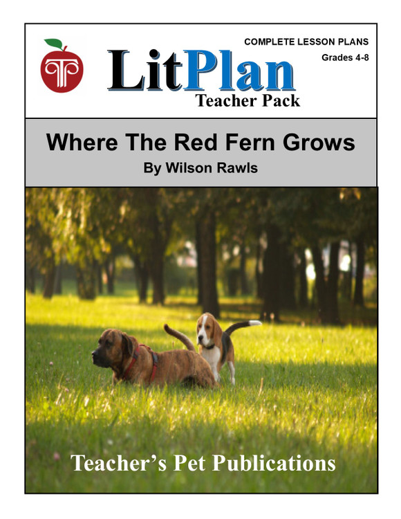 Where the Red Fern Grows LitPlan Lesson Plans (Download)