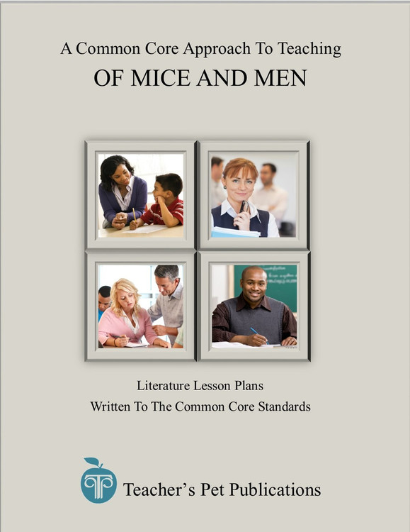 Of Mice and Men A Common Core Approach Literary Analysis, Close Reading, Writing Activities
