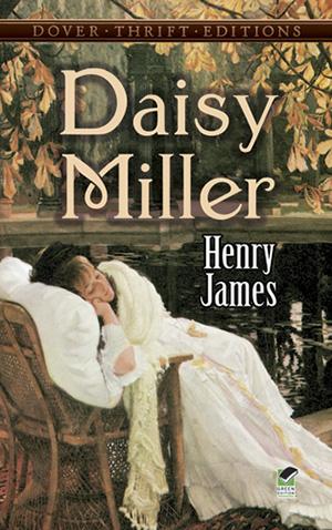Daisy Miller by Henry James Teacher Guide, Lesson Plans, Novel Unit