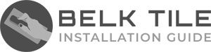 BELK Tile Installation Guide