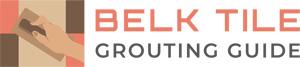 BELK Tile Grouting Guide
