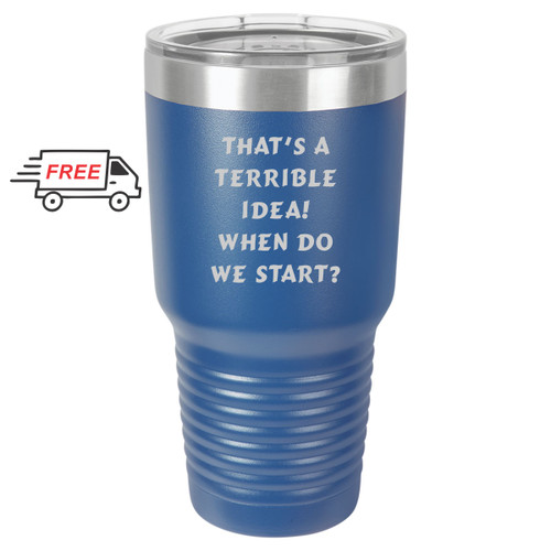 Terrible Idea 30oz Stainless Steel Tumbler