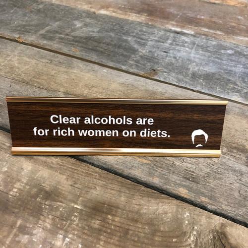 Ron Swanson Clear Alcohols Desk Sign