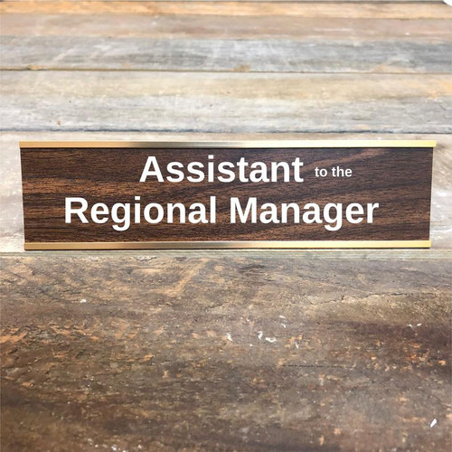 ASSISTANT TO THE REGINAL MANAGER DESK SIGN