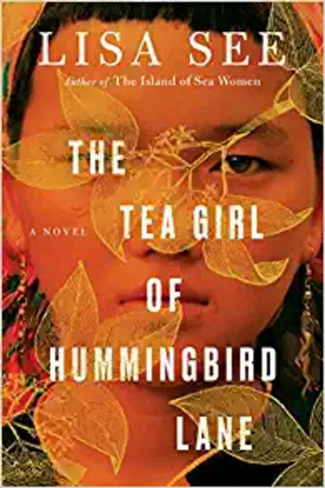 Tea Girl of Hummingbird Lane by Lisa See
