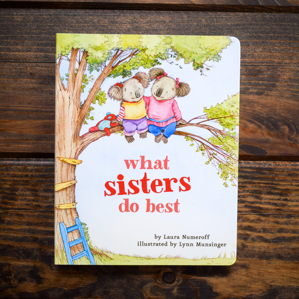 This delightful board book by renowned author-illustrator team Laura Numeroff and Lynn Munsinger celebrates all the wonderful things sisters can do! Sisters can do lots of things, like teach you how to swim, start a game of tag, and be there when you need them.