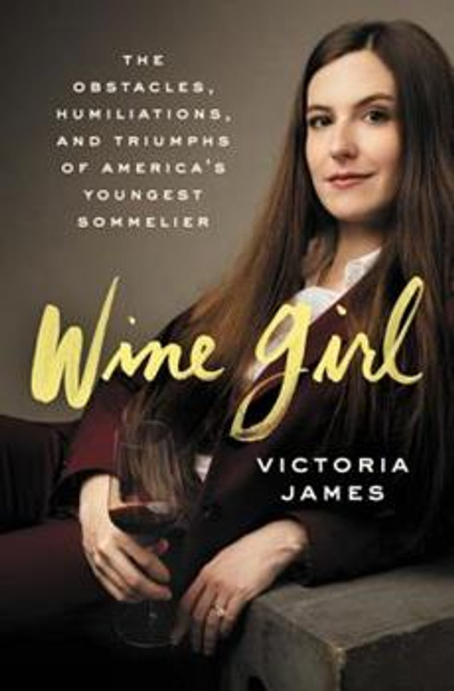 An affecting memoir from the country's youngest sommelier, tracing her path through the glamorous but famously toxic restaurant world  At just twenty-one, the age when most people are starting to drink (well, legally at least), Victoria James became the country's youngest sommelier at a Michelin-starred restaurant. Even as Victoria was selling bottles worth hundreds and thousands of dollars during the day, passing sommelier certification exams with flying colors, and receiving distinction from all kinds of press, there were still groping patrons, bosses who abused their role and status, and a trip to the hospital emergency room. It would take hitting bottom at a new restaurant and restorative trips to the vineyards where she could feel closest to the wine she loved for Victoria to re-emerge, clear-eyed and passionate, and a proud leader of her own Michelin-starred restaurant. Exhilarating and inspiring, Wine Girl is the memoir of a young woman breaking free from an abusive and traumatic childhood on her own terms; an ethnography of the glittering, high-octane, but notoriously corrosive restaurant industry; and above all, a love letter to the restorative and life-changing effects of good wine and good hospitality.