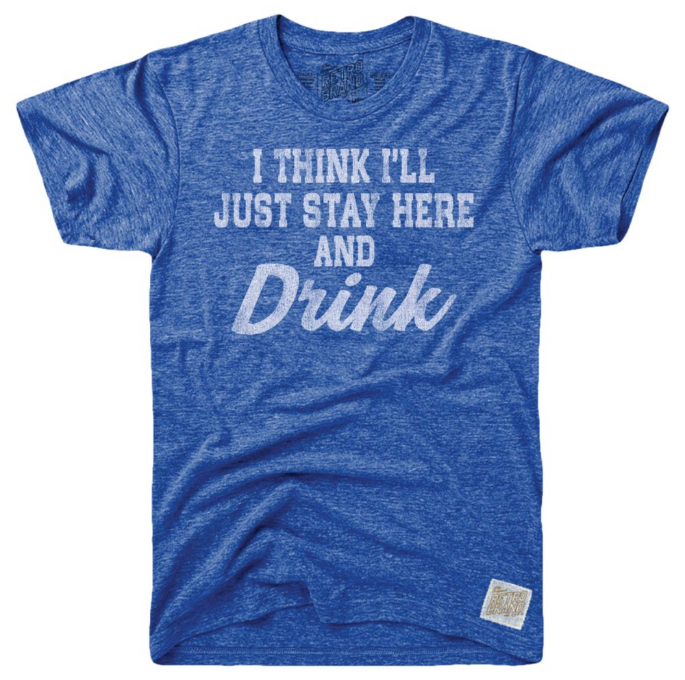 Stay and Drink Retro Tee