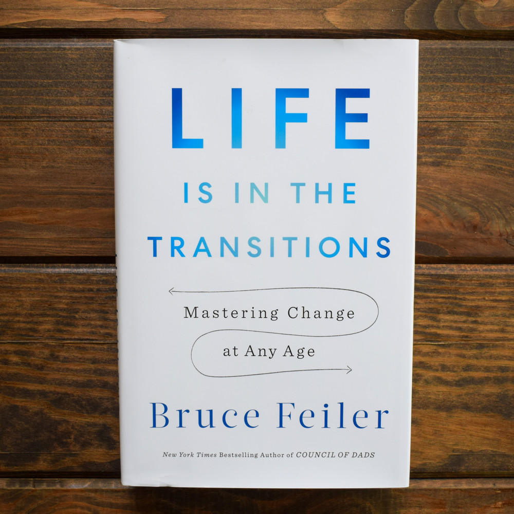 Life is in the Transition by Bruce Feiler