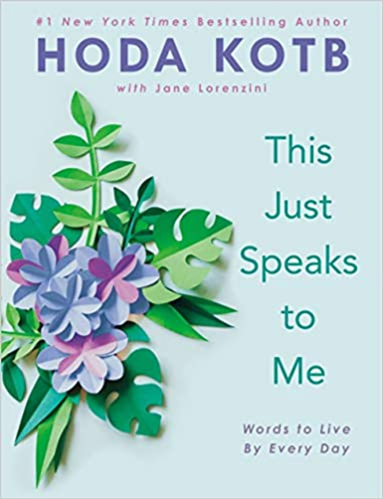 This Just Speaks to Me by Hoda Kotb