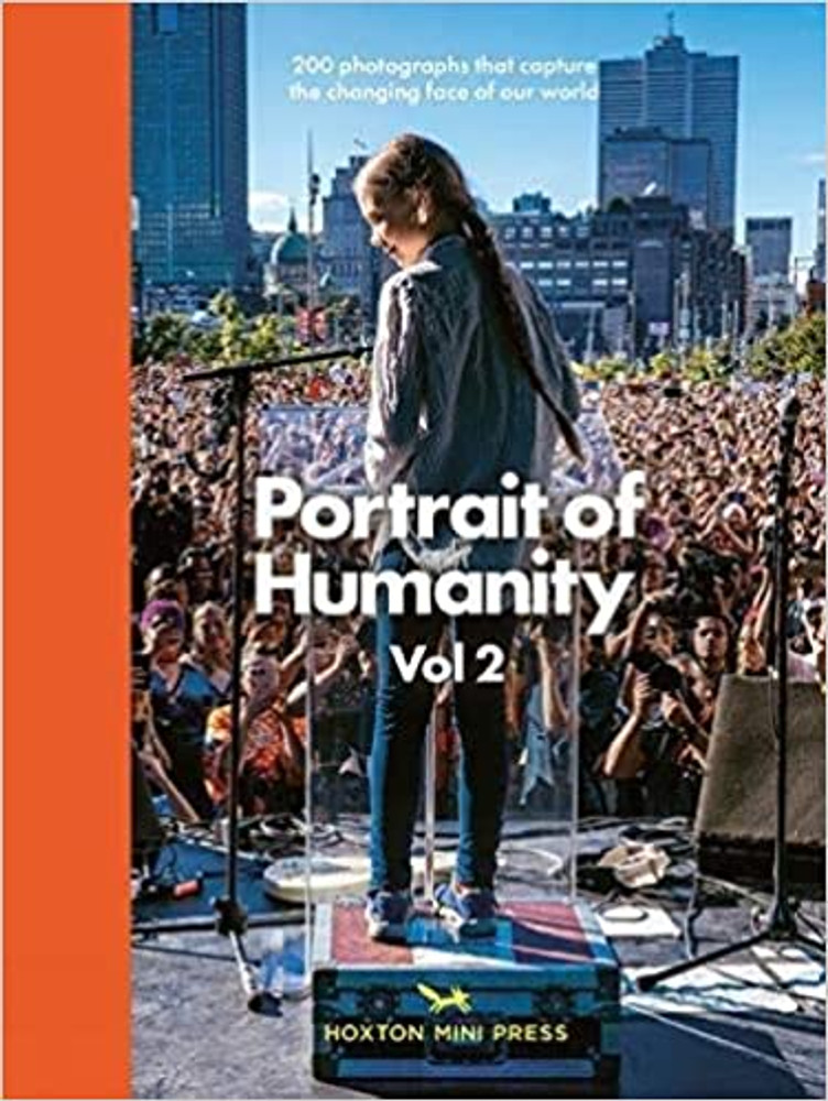Portrait of Humanity 200 Photographs That Capture the Changing Face of Our World (Vol 2)