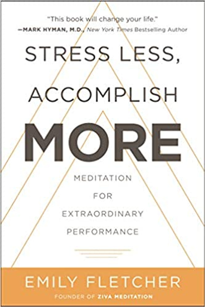 Stress Less Accomplish More Meditation for Extraordinary Performance