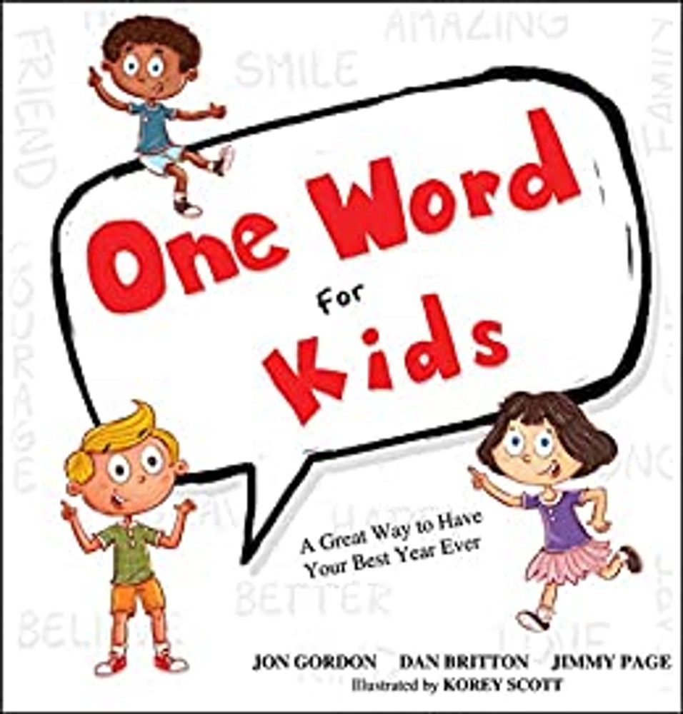 One Word for Kids A Great Way to Have Your Best Year Ever by Jon Gordon