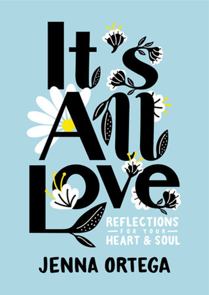 It's All Love REFLECTIONS FOR YOUR HEART & SOUL