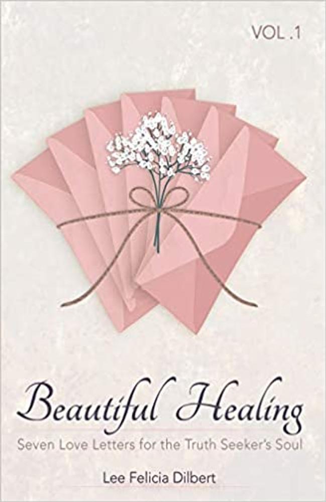Beautiful Healing by Felicia Dilbert