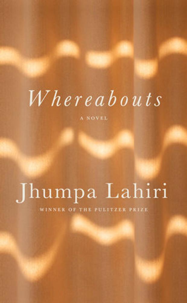 Whereabouts by Jhumpa Lihiri (HB)